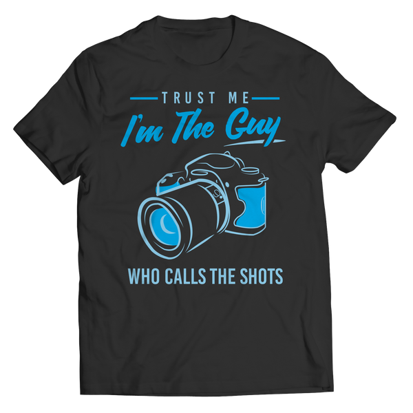 Trust Me I'm The Guy Who Calls The Shots