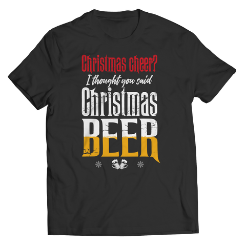 I Thought You Said Christmas Beer Tee