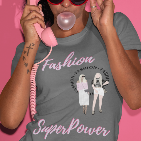 Fashion is My Superpower Tee