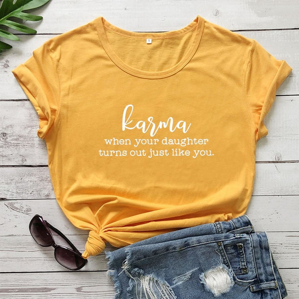 Karma when your daughter is your minion Tee