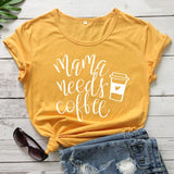 Mama Needs Coffee Tee