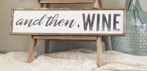 """And then, Wine"" Wall Decor Sign"