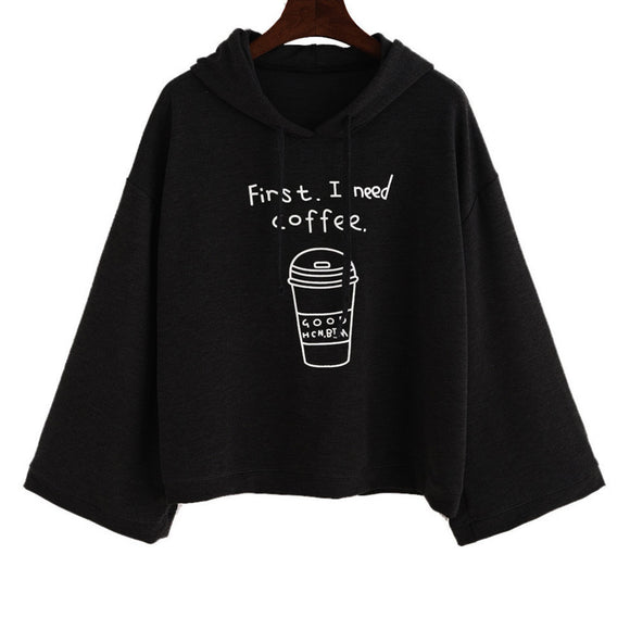 Black Pullovers Blouse Women long Sleeve  First I Need Coffee Letter Print Hooded Sweatshirt Autumn Woman's Fashion 2017