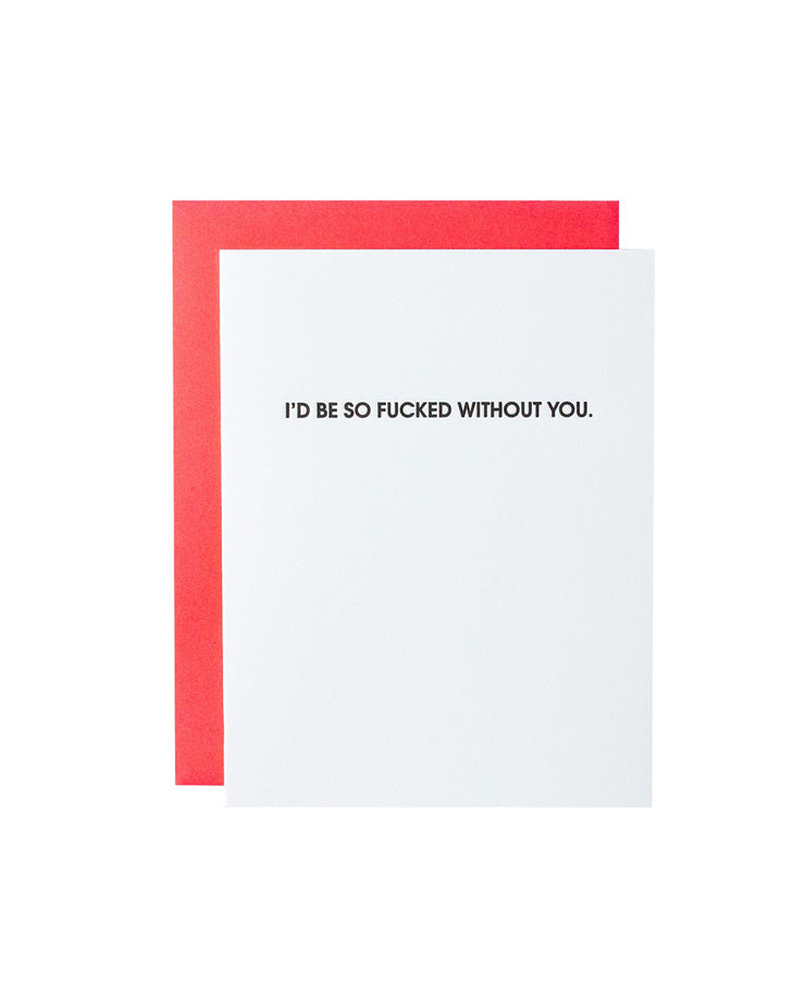 F**ked Without You Greeting Card