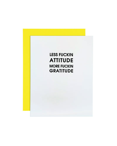 Less Attitude, More Gratitude Greeting Card