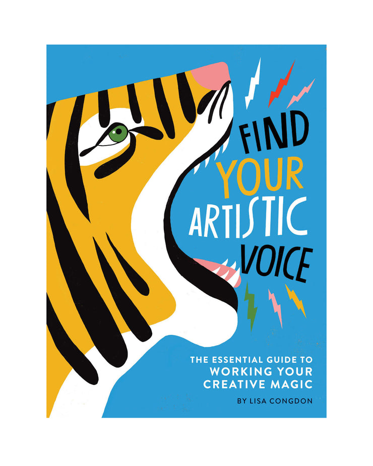 Find Your Artistic Voice: The Essential Guide to Working Your Creative Magic