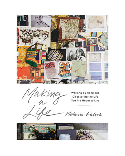Making a Life: Working by Hand and Discovering the Life You Are Meant to Live