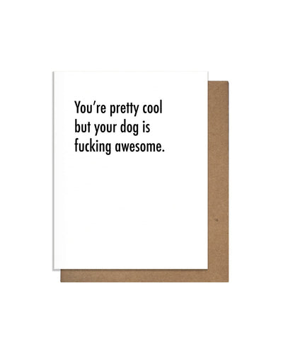 Your Dog Is Awesome Letterpress Card