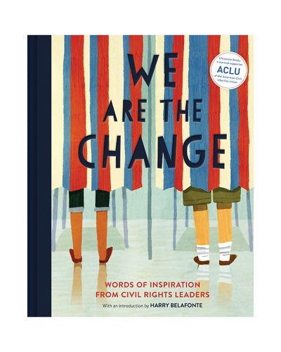 We Are The Change - Words of Inspiration from Civil Rights Leaders