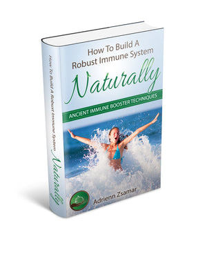 How To Build A Robust Immune System Naturally