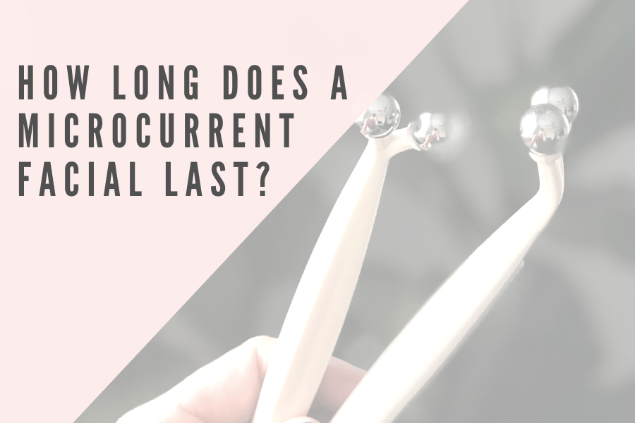 How long does a microcurrent facial last? | 7E Wellness