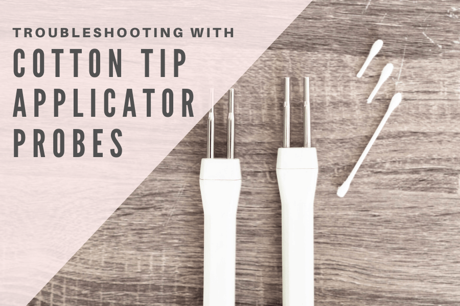Troubleshooting with Cotton Tip Probes | 7E Wellness