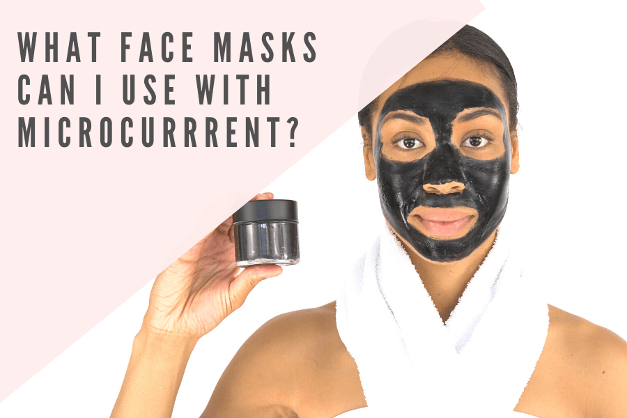 What face masks can I use with microcurrrent? | 7E Wellness