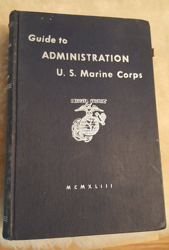 Guide to administration,: U.S. Marine corps, Hardcover – 1943 by Walter R Hooper