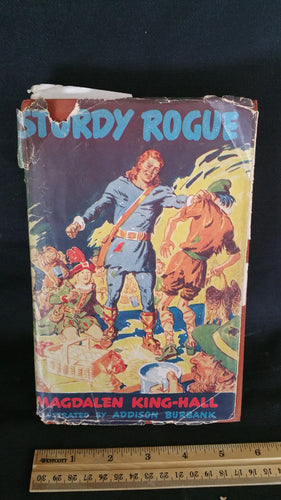 Sturdy Rogue First Edition by Magdalen King-Hall Illustrated by Addison Burbank