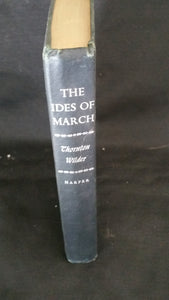 Idel of March by Thornton Wilder Published by Harper and Brothers Publishing