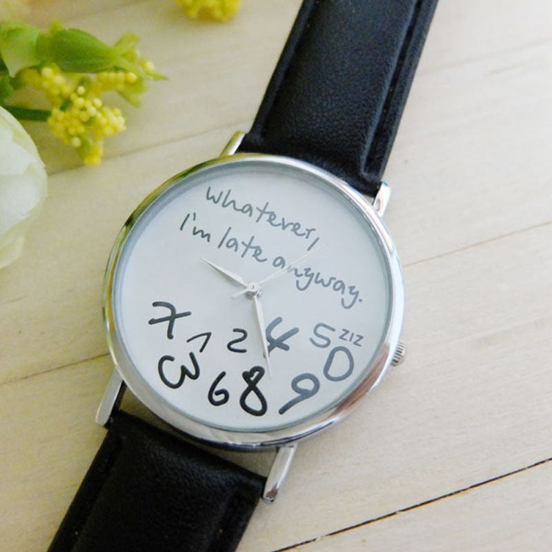 Lovely ''Whatever, I am Late Anyway''  Quartz Watch