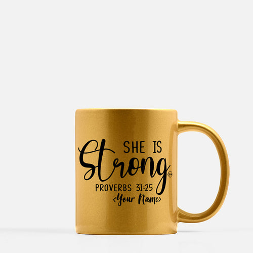 She is Strong - Metallic Custom Mug