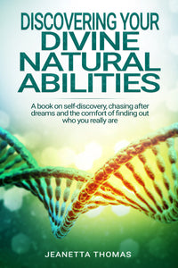 Discovering Your Divine Natural Abilities - Free Chapter