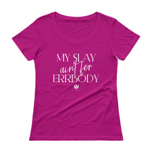 Load image into Gallery viewer, My Slay .. - Scoopneck T-Shirt