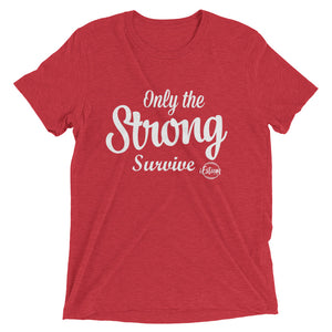 Only the Strong - Short sleeve t-shirt