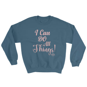 I Can Do All Things - Sweatshirt