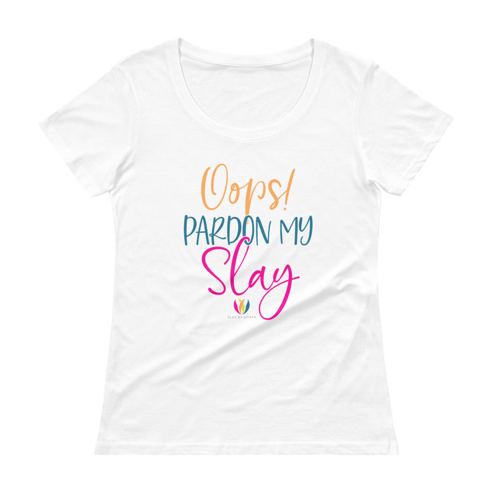 Pardon My Slay - Scoopneck T-Shirt
