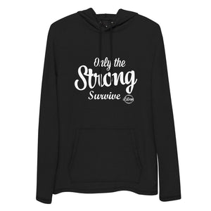 Only the Strong - Unisex Lightweight Hoodie