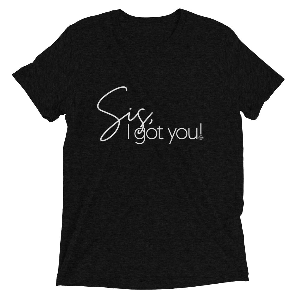 Sis I Got You! - Short sleeve t-shirt