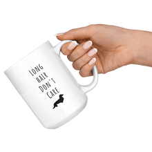 Long Hair Don't Care Mug- 15oz