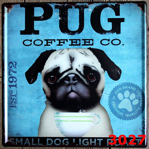 PUG COFFEE CO large Tin plate signs - Go Pugs