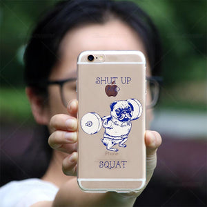 Shut Up And Squat Soft Transparent Phone Case For iPhone X 8 6  6s Plus 5 5S SE 7 7Plus - Go Pugs