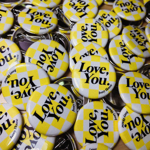 """Love, You"" Button"