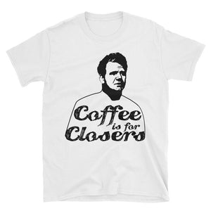 Coffee Is For Closers- T-Shirt