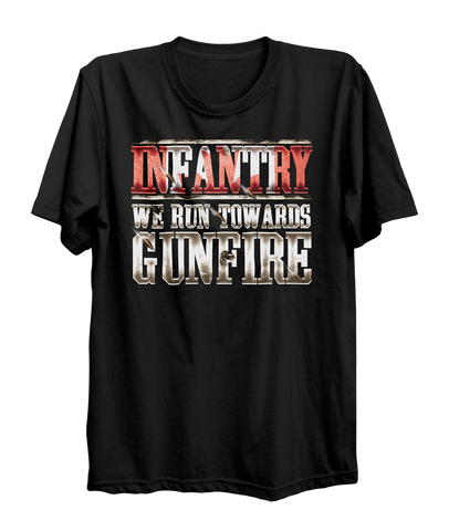 Run Towards Gunfire Infantry T-Shirt