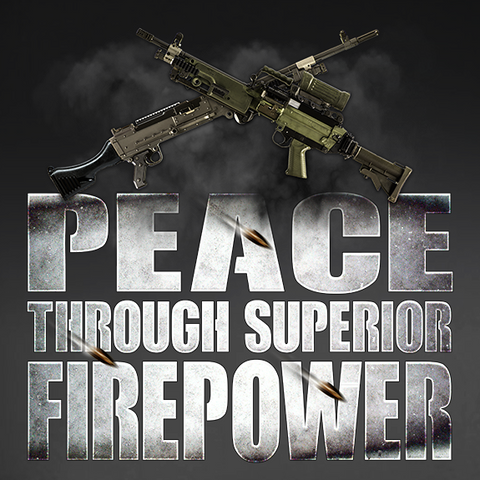 Peace Through Superior Firepower Decal