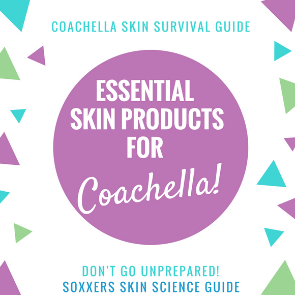 Coachella Skin Survival Guide 2018!