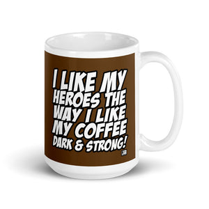 I LIKE MY HEROES THE... (Mug)