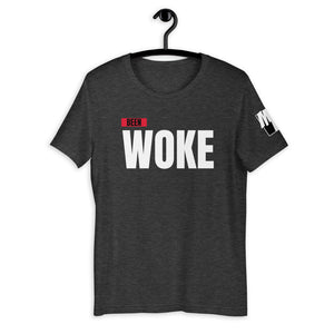 BEEN WOKE Unisex T-Shirt