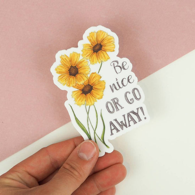 Be Nice Or Go Away! Vinyl Sticker