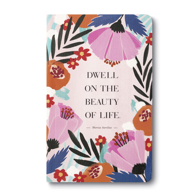 Dwell on the Beauty of Life Journal