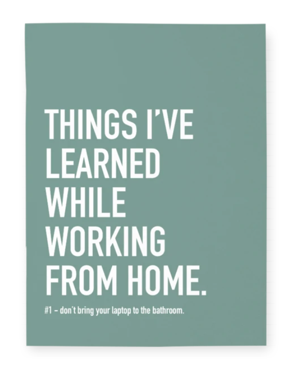 Things I've learned while working from home Notebook
