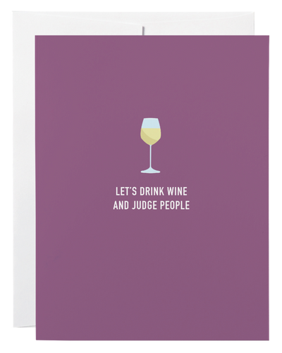DRINK WINE AND JUDGE PEOPLE CARD