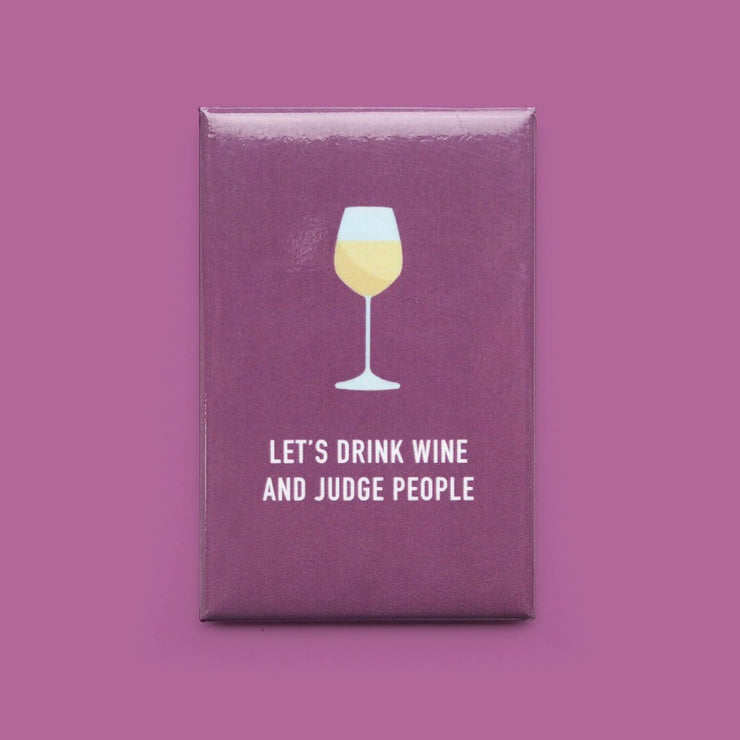 DRINK WINE AND JUDGE-MAGNET