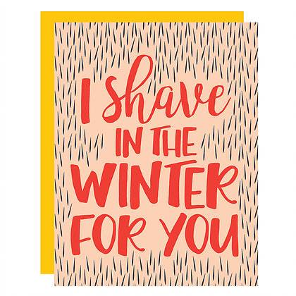 Shave in the Winter Love Card