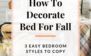 How to style your bedroom for a cozy and easy Fall refresh