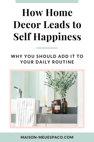 Discover how home decor plays an important part in your self care