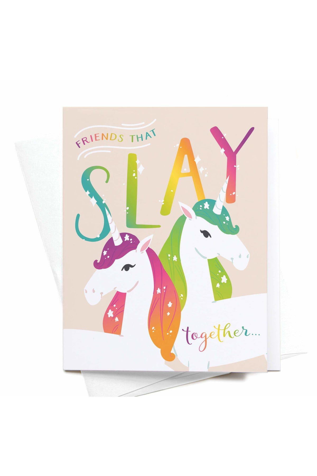 Friends That Slay Together Unicorns Greeting Card