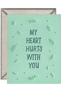 Heart Hurts With You - greeting card