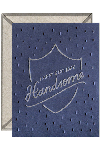 Happy Birthday Handsome - greeting card